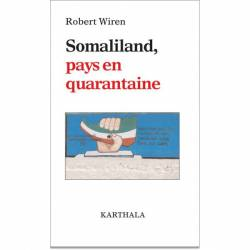 Somaliland, pays en quarantaine de Robert Wiren