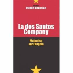 La dos Santos company - Mainmise sur l'Angola de Estelle Maussion