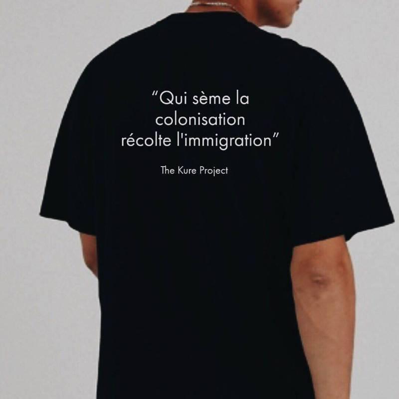 """T-shirt """"Qui sème la colonisation récolte l'immigration"""""""