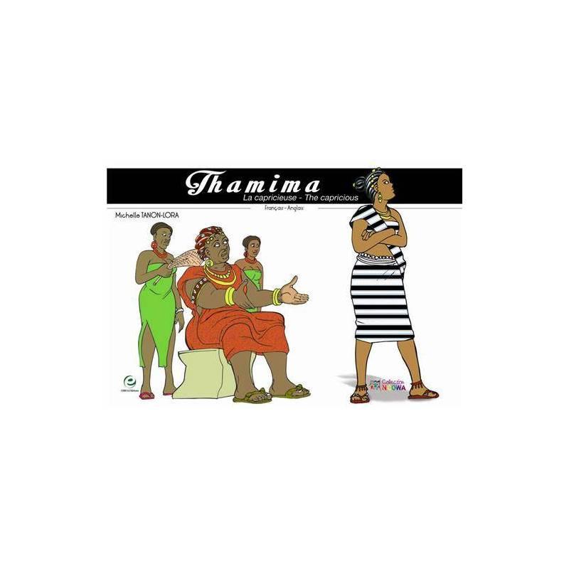 Thamima, la capricieuse