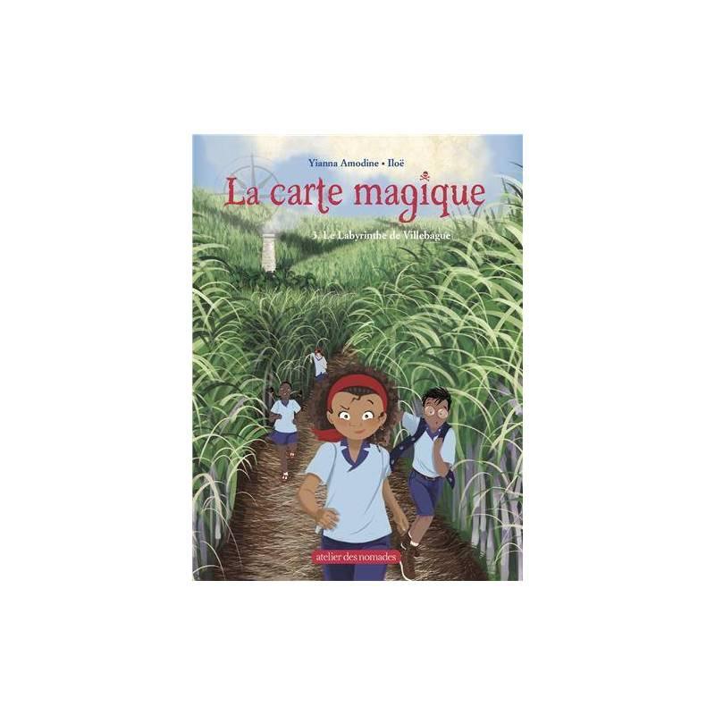 La carte magique. Tome 3 - Le Labyrinthe de Villebague