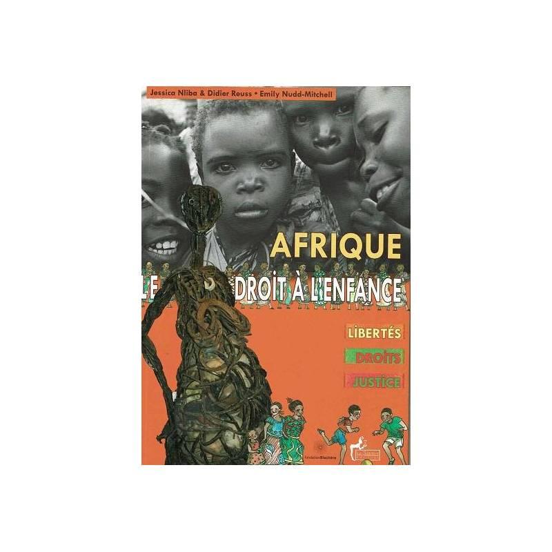 Afrique, droit à l'enfance : libertés, droits, justice