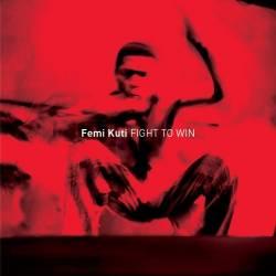 Femi Kuti - Fight to win