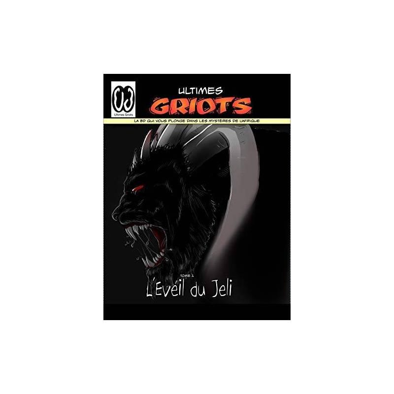Ultimes Griots - Tome 1: L'Eveil du Jeli - Version ebook