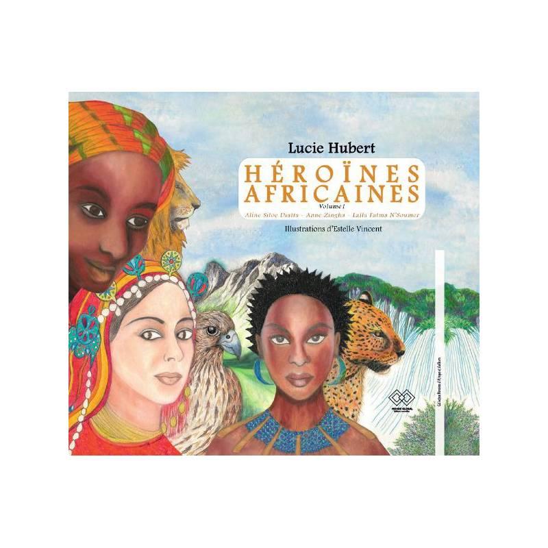 Héroïnes africaines de Lucie Hubert - volume 1