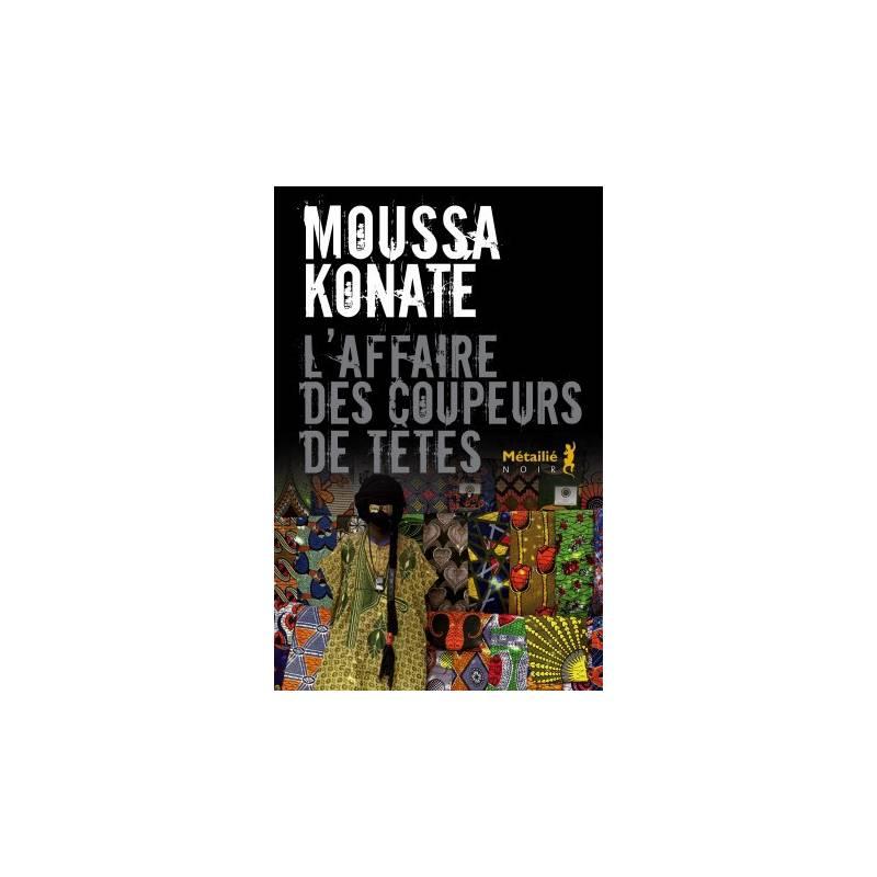 L'Affaire des coupeurs de tête de Moussa Konate