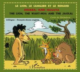 Le lion, le sanglier et le renard de Ignatiana Shongedza