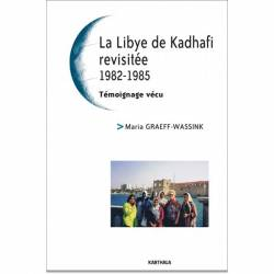 La Libye de Kadhafi revisitée 1982-1985 de Maria Graeff-Wassink