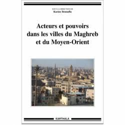 Acteurs et pouvoirs dans les villes du Maghreb et du Moyen-Orient