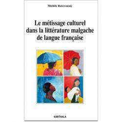 Le métissage culturel dans la littérature malgache de langue française de Michèle Ratovonony