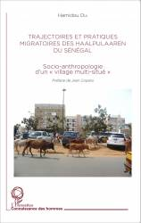 Trajectoires et pratiques migratoires des Haalpulaaren du Sénégal de Hamidou Dia