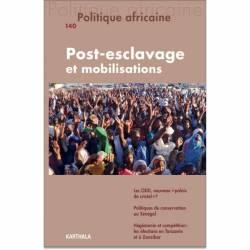 Politique africaine N° 140. Post-esclavage et mobilisations
