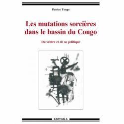 Les mutations sorcières dans le bassin du Congo de Patrice Yengo