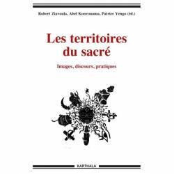 Les territoires du sacré. Images, discours, pratiques