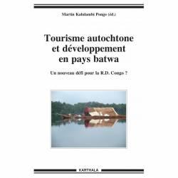 Tourisme autochtone et développement en pays batwa. Un nouveau défi pour la R.D. Congo ?