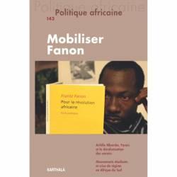 Politique africaine N° 143. Mobiliser Fanon