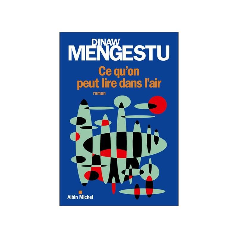 Ce qu'on peut lire dans l'air de Dinaw Mengestu