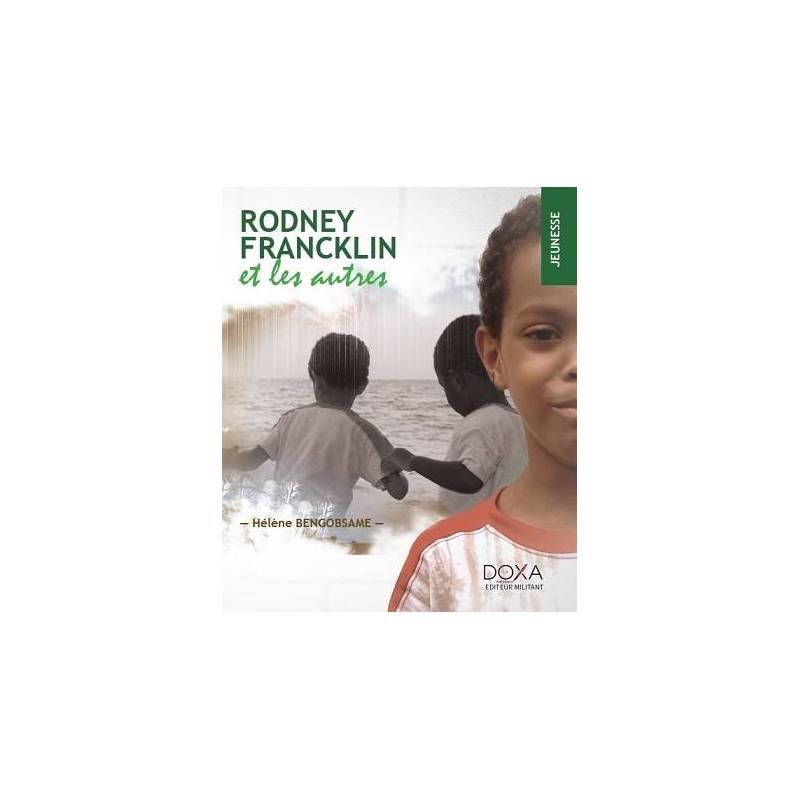 Rodney, Francklin et les autres