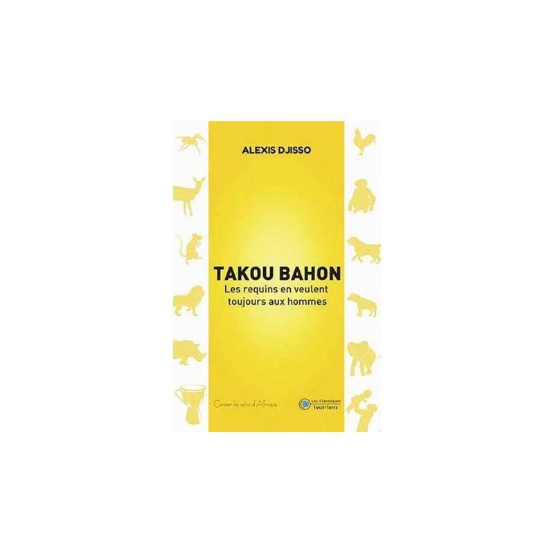 Takou Bahon - Les requins en veulent toujours aux hommes