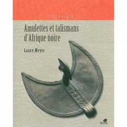 Amulettes et talismans d'Afrique noire de Laure Meyer