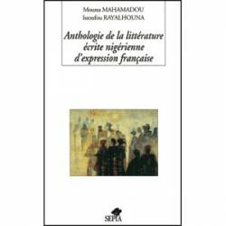 Anthologie de la littérature écrite nigérienne d?'expression française de Moussa Mahamadou et Issoufou Rayalhouna