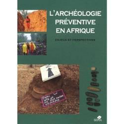 L'archéologie préventive en Afrique - Enjeux et perspectives