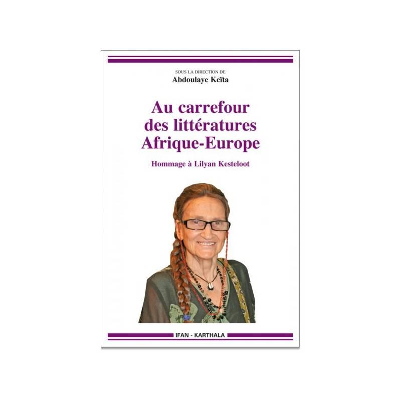 Au carrefour des littératures Afrique-Europe - Hommage à Lilyan Kesteloot