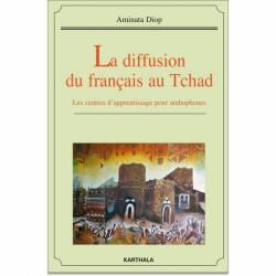 La diffusion du français au Tchad. Les centres d'apprentissage pour arabophones de Aminata Diop