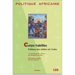 POLITIQUE AFRICAINE N° 128 : Corps habillés. Politique des métiers de l'ordre de Marielle Debos et Joël Glasman