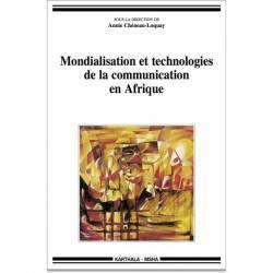 Mondialisation et technologies de la communication en Afrique de Annie Cheneau-Loquay