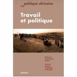 Politique africaine N° 133. Travail et politique