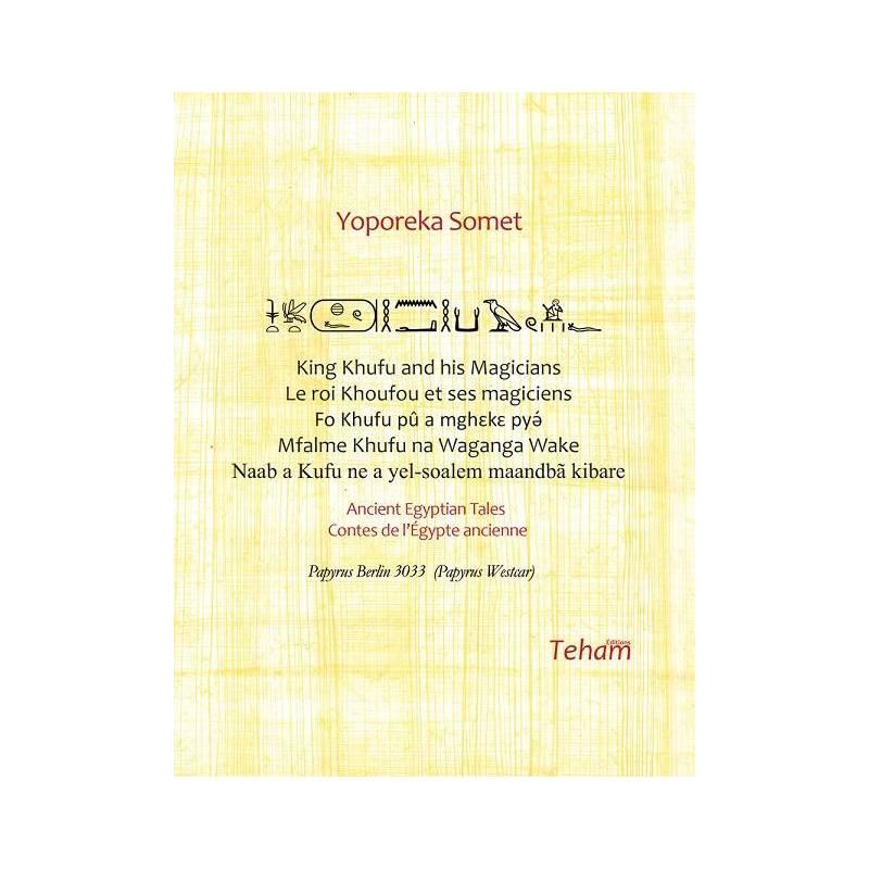 Le roi Khoufou et ses magiciens, Contes de l'Égypte ancienne en cinq langues